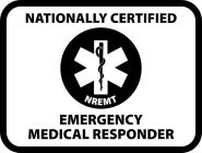 NATIONALLY CERTIFIED EMERGENCY MEDICAL RESPONDER NREMT